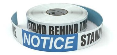 Notice stand behind this line tape